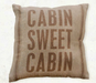 "Cabin Decor - Cabin Sweet Cabin 15"" Throw Pillow - The Cabin Shack"