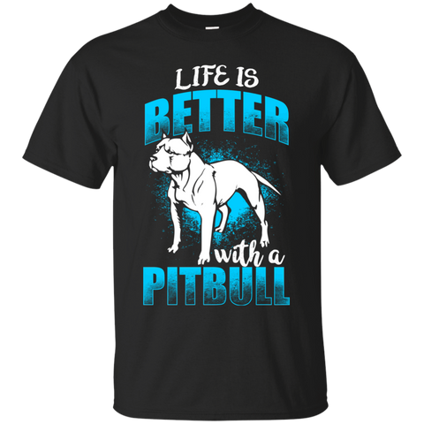 Life Is Better With A Pitbull - Shirt
