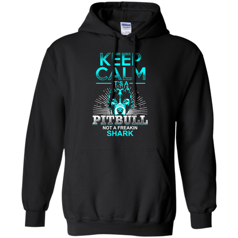 Keep Calm It's A Pitbull Not A Shark - Hoodie