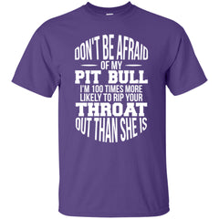 Apparel - Don't Be Afraid Of My Female Pit Bull - Shirt