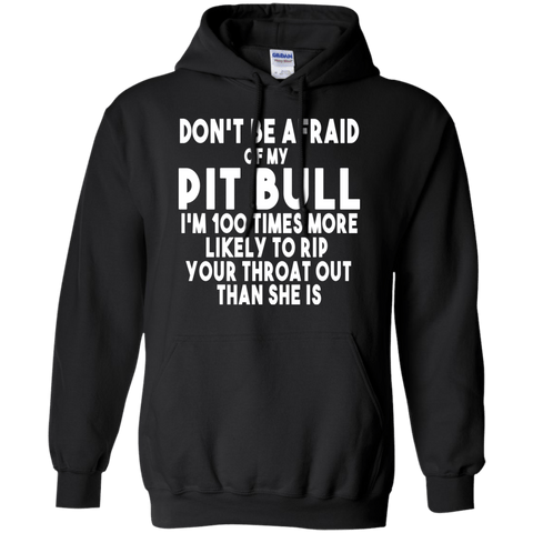 Don't Be Afraid Of My Pit Bull - Female - Hoodie