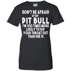 Tees - Don't Be Afraid Of My Pit Bull - Female - Tee