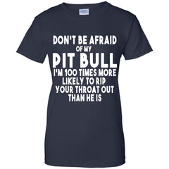 Tees - Don't Be Afraid Of My Pit Bull - Male - Tee