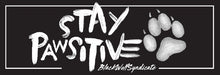 Load image into Gallery viewer, Stay Pawsitive Slap Sticker - Black Wolf Syndicate