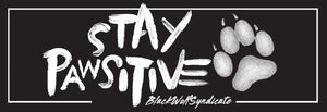 Stay Pawsitive Slap Sticker - Black Wolf Syndicate