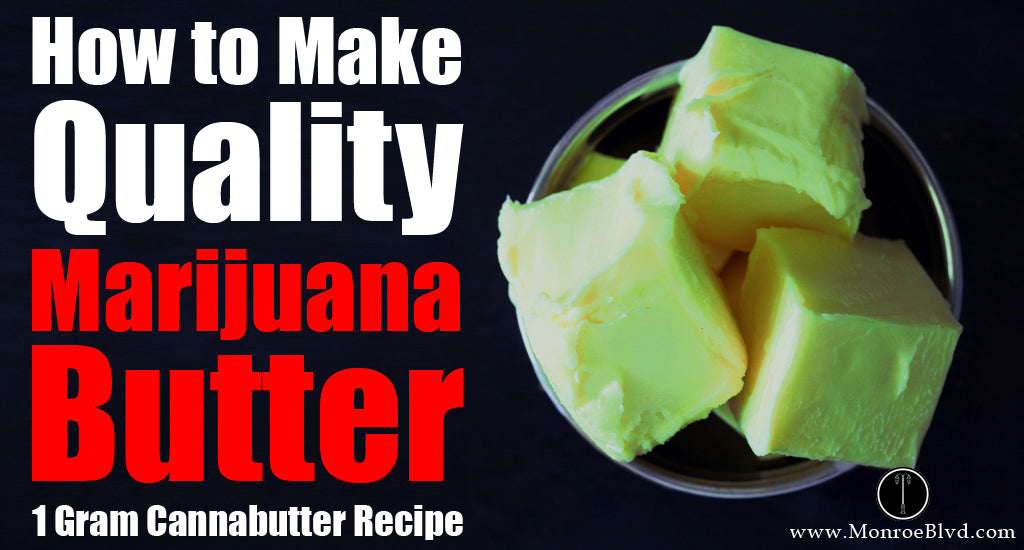 1 Gram Cannabutter Recipe How To Make Quality Butter