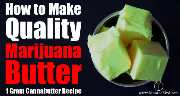 1 Gram Cannabutter Recipe - How to Make Quality Marijuana Butter?