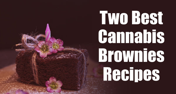 2 Best Weed Brownies Recipes