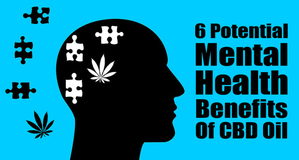 6 Potential Mental Health Benefits Of CBD Oil