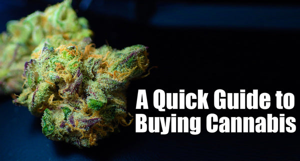 A quick guide to buying cannabis