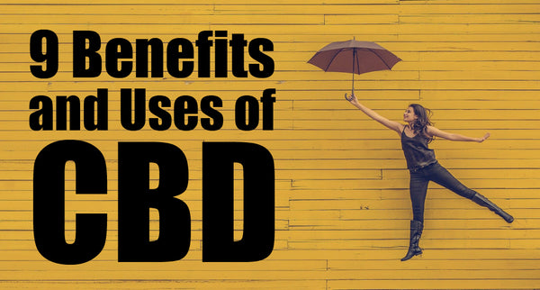 9 Benefits and Uses of CBD