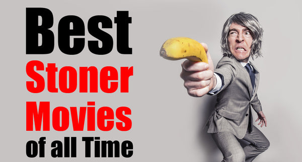 Best Stoner Movies of all times - 2020