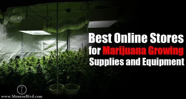 Top 7 Online Stores for Marijuana Growing Supplies and Equipments