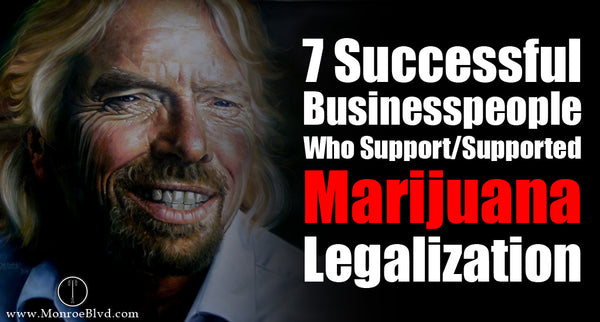 7 Successful Businesspeople Who Support/Supported Marijuana Legalization