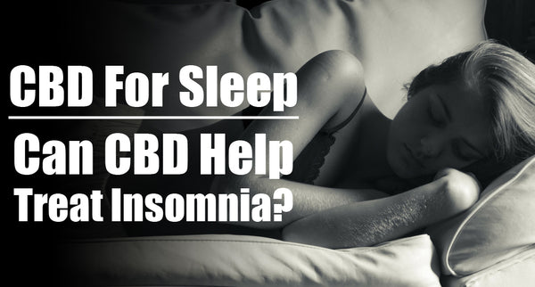 CBD For Sleep: Can CBD Help Treat Insomnia?