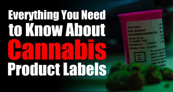 Everything You Need to Know About Cannabis Product Labels