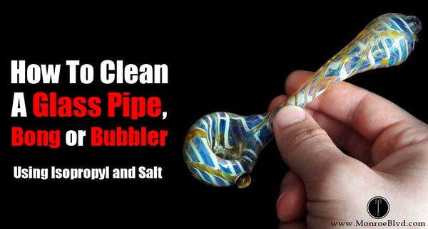How To Clean A Bong, Bowl or Bubbler! Pro Tips and More!