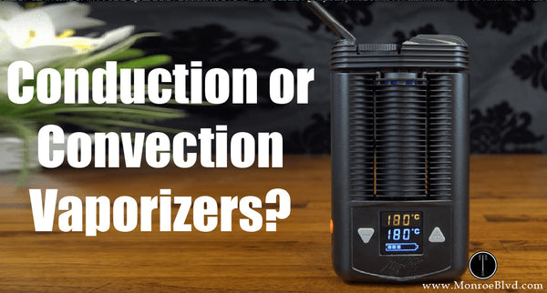Conduction or Convection vaporizers?