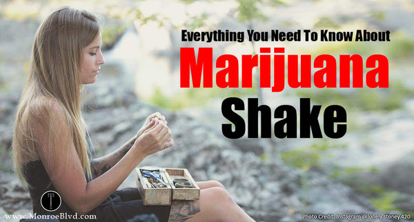 Marijuana Shake - Is It Just Cheap Weed?