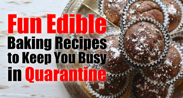 Fun Edible Baking Recipes to Keep You Busy in Quarantine