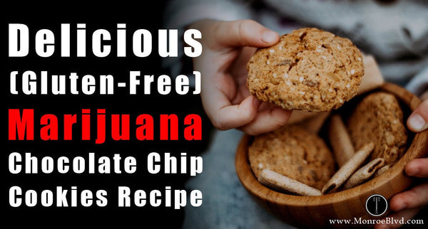 Atypical Delicious (Gluten-Free) Weed Chocolate Chip Cookies Recipe