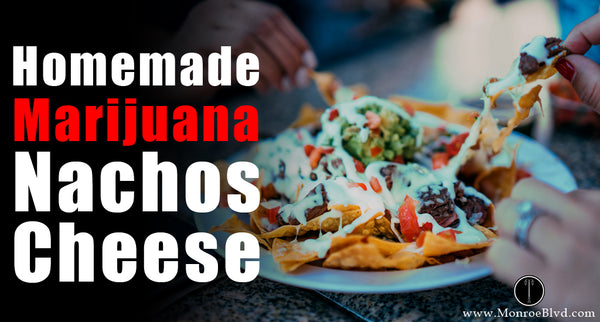 Homemade Marijuana Nachos Cheese