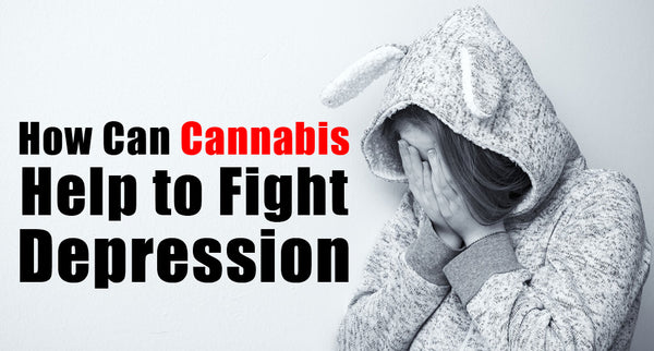 How Can Cannabis Help to Fight Depression