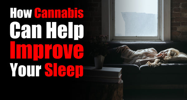 How Cannabis Can Help Improve Your Sleep