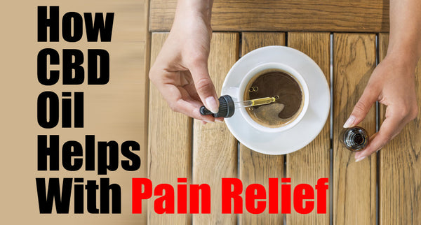 How CBD Oil Helps With Pain Relief