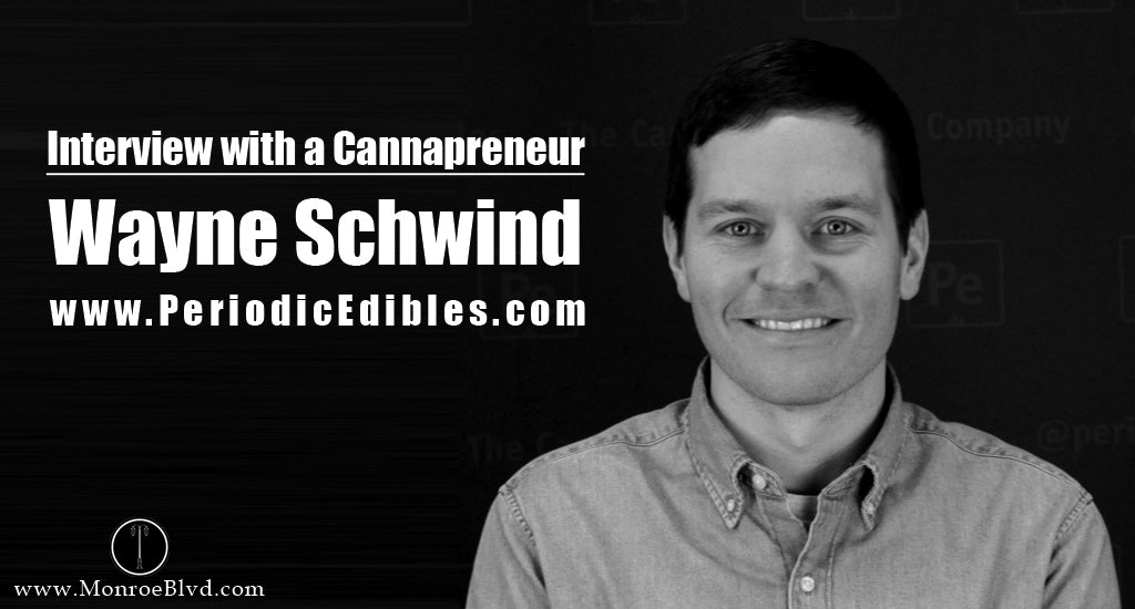 interview-with-cannapreneur-marijuana-entrepreneur-Wayne-Schwind-and-Periodic-Edibles