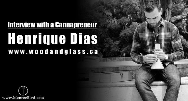 Interview with a Cannapreneur: The Great Story of Henrique Dias and WOOD & GLASS