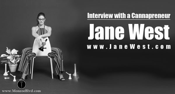 Interview with a Cannapreneur: Jane West - A Cannabis Activist and Entrepreneur