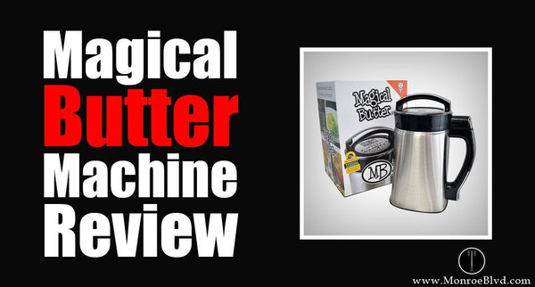 Magical Butter Machine Review - Best Cannabutter Machine