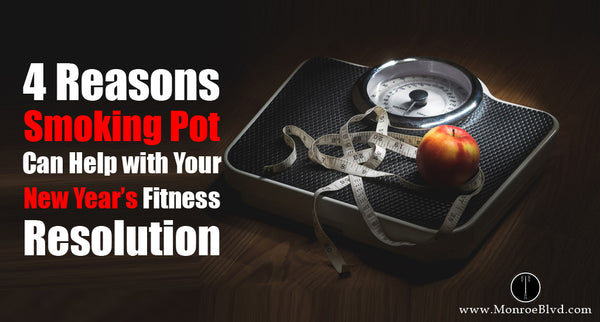 4 Reasons Smoking Pot Can Help with Your 2019 New Year Fitness Resolution
