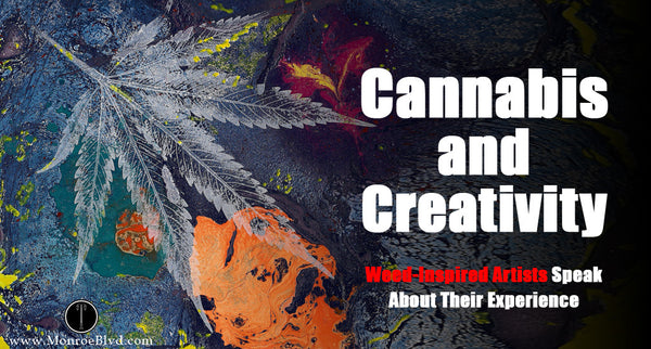 Cannabis and Creativity; Weed-Inspired Artists Speak About Their Experience