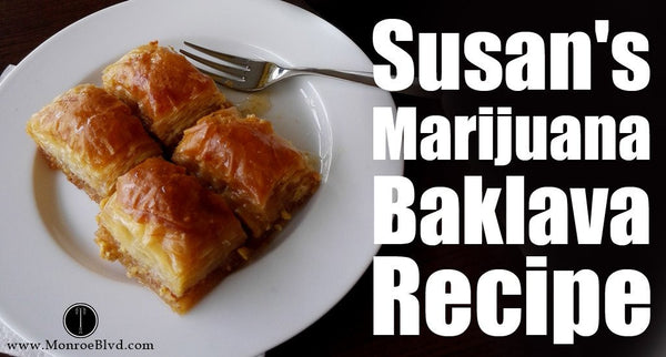 Susan's Marijuana Baklava Recipe, With Love!