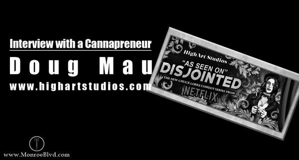 Interview with a Cannapreneur: Doug Mau and High Art Studios