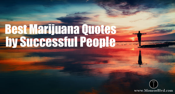 Best Marijuana Quotes by Successful People