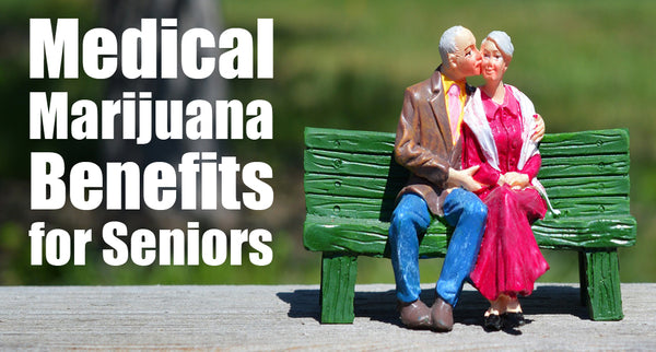Medical Marijuana Benefits and Best Strains for Seniors