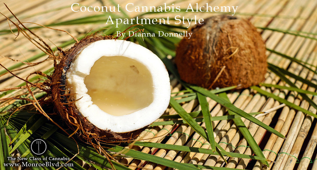 Coconut Cannabis Alchemy~Apartment Style