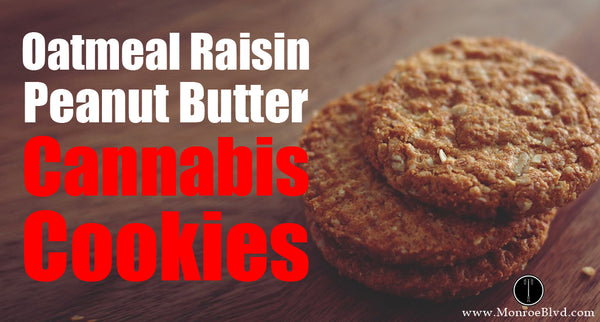Oatmeal Raisin Peanut Butter Chip Canna-Cookies - Marijuana Recipe