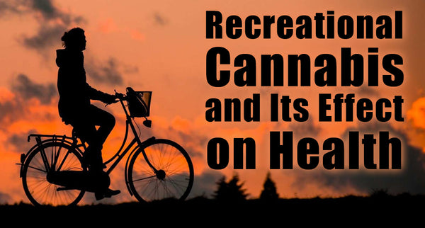 Recreational Marijuana and Its Effect on Health