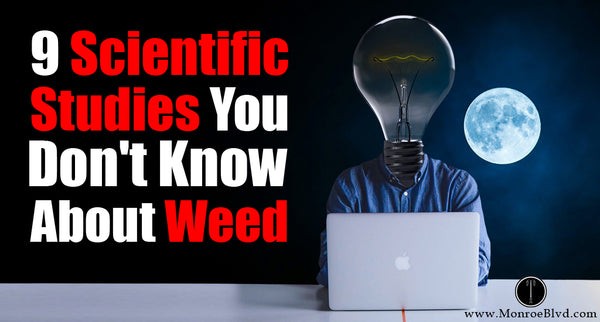 9 Scientific Studies You Don't Know About Cannabis