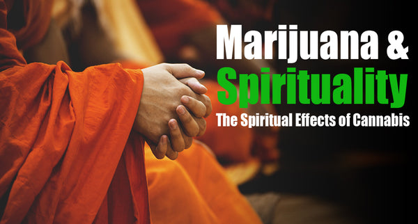 The Spiritual Effects of Cannabis - Marijuana and Spirituality