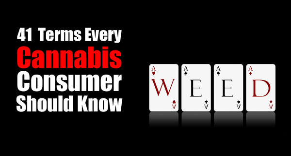 41 Terms Every Cannabis User Should Know