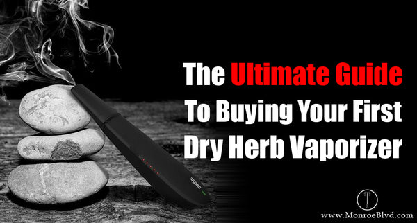 How to Choose a Vaporizer: The Ultimate Guide To Buying Your First Marijuana Vaporizer