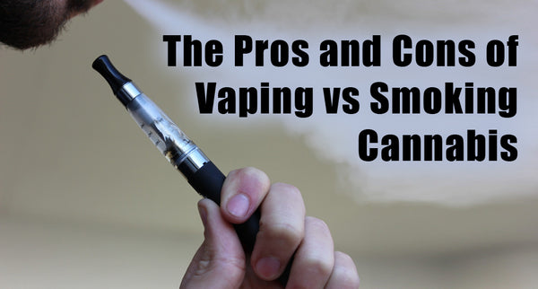 The Pros and Cons of Vaping vs Smoking Weed