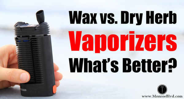 Wax vs. Dry Herb Vaporizers: What's better?
