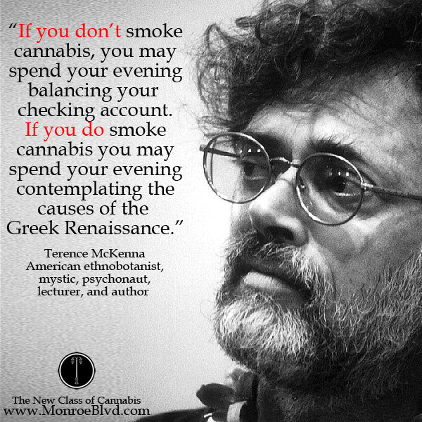 famous-stoner-quotes-about-life-marijuana-quotes-cannabis-quotes-terence-mckenna