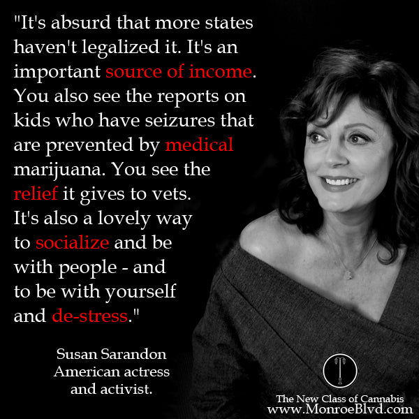 famous-stoner-quotes-about-life-marijuana-quotes-cannabis-quotes-susan-sarandon